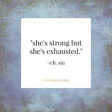 Quotes About Single Moms Being Strong Mesmerizing She's Strong But She's Exhausted Rh Sin Quote Quotes Life