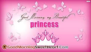 good morning my beautiful princess
