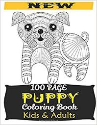 As you know these pages are different for different age children. 100 Page Puppy Coloring Book Kids Adults Puppy New Coloring Page M Ruf Aviator 9798622238093 Amazon Com Books