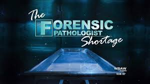 forensic pathologist special report forensic pathologist shortage
