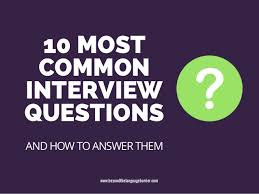 Most Common Job 10 Most Common Job Interview Questions