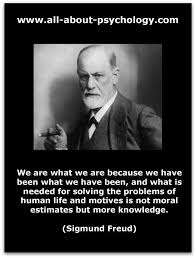 Freud Quotes Impressive Sigmund Freud 'We Are What We Are Because We Have Been What We Have