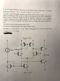 Two Stage Op Amp Design Solved 3 The Two Stage Cmos Op Amp Shown In The Figure B