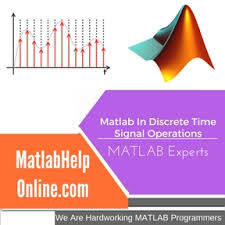 matlab in discrete time signal operations matlab assignment help matlab in discrete time signal operations assignment help