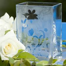 How To Etch Glass How To Etch Glass Etch A Vase Running With Sisters
