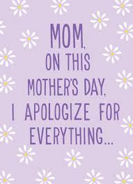 Mothers Day Apology