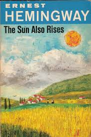 quotes from hemingway s the sun also rises the sun also rises by ernest hemingway