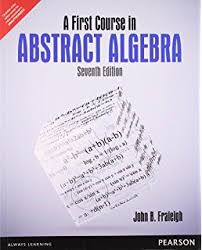 A First Course In Abstract Algebra Solutions A First Course In Abstract Algebra 6th Edition John B Fraleigh