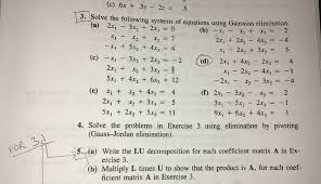 solve the following systems of equations using gaussian elimination b x