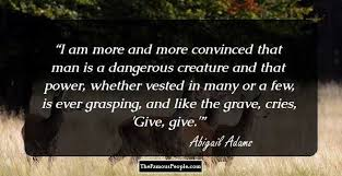 Abigail Adams Quotes Mesmerizing 48 Powerful Quotes By Abigail Adams That Reveal Her Mind