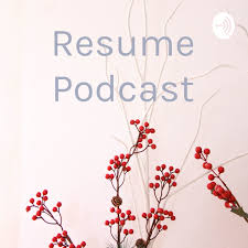 Resume Podcast