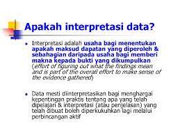 Interpretasi adalah salah satu makna sah dari pernyataan, perbuatan, peristiwa, atau tindakan. Topic 12 Interpreting The Ar Data