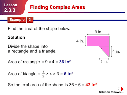 7 finding complex areas example 2 lesson 2 3 3 divide the shape into a rectangle