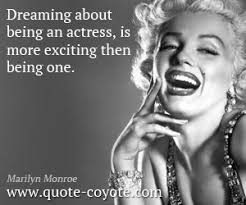 Marilyn Monroe Dream Quotes Best of Marilyn Monroe Quotes About Acting QuotesGram Madison Pinterest