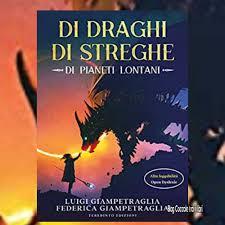Coccole tra i Libri: Recensione: Di draghi di streghe di pianeti lontani di  Luigi Giampetraglia e Federica Giampetraglia