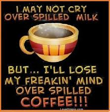 coffee quotes for facebook. Plain Quotes Spilled Coffee And Coffee Quotes For Facebook F