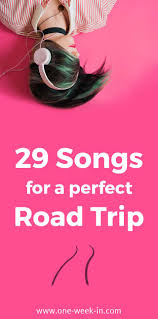 Songs For The Road 29 Songs About Traveling And Adventure Full Playlist 2019