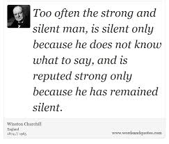 strong and silent man, is silent ...