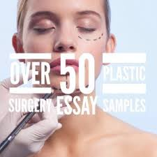 plastic surgery essay topics titles examples in english  plastic surgery essay