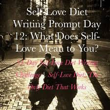 self love diet writing prompt day what does self love mean to  self love diet writing prompt day 12 what does self love mean to you