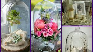 Cloche Design Ideas Cloche Decorating Ideas Bell Jar Home Decor Ideas