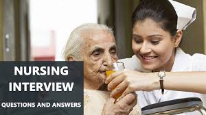 nursing interview important questions and answers nursing interview important questions and answers