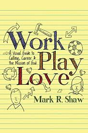 How To Call Out Of Work Enchanting Work Play Love A Visual Guide To Calling Career And The Mission