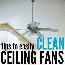 6 easy cleaning ceiling fans tips