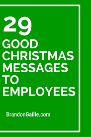 31 Good Christmas Messages To Employees Messages And Communication
