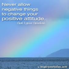 best inspire me today s inspirational photo quotes images on never allow negative things to change your positive attitude