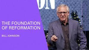 The Foundation of Reformation - Bill Johnson (Full Sermon) | Bethel Church  - YouTube