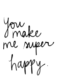 You Make Me Happy Quotes Classy You Make Me Super Happy Love Quotes IMG