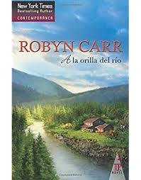 A la orilla del rio - Robyn Carr - Libros Gratis