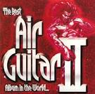 The Best Air Guitar Album in the World... Ever, Vol. 2