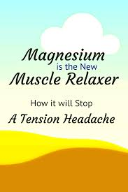 Muscle Relaxer Comparison Chart Neck Pain Relief From A Natural Source Magnesium Is An