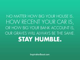 Humble Quotes Inspiration Stay Humble Quotes Inspiration Boost Inspiration Boost