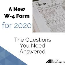 A New Form W 4 For 2020 Alloy Silverstein