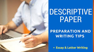 Descriptive Paper Preparation And Writing Tips For Better Marks In