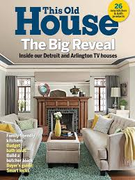 Kitchen And Bath Magazine This Old House Magazine May 2017 Edition Texture