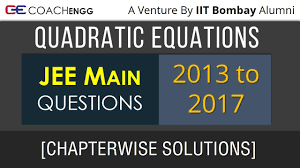jee main problems quadratic equations 2016 to 2017 chapterwise solutions edugorilla trends s news career updates