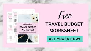 travel budget worksheet how to make a travel budget caffeine and roses