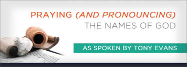 Praying And Pronouncing The Names Of God