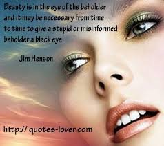 Beauty Is In The Eye Of The Beholder Quote Origin Best Of Beauty Is In The Eye Of The Beholder Quotes Origin