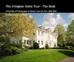 The Irvington Home Tour - The Book by Jim Heuer | Blurb Books