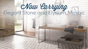 now carrying elegant stone and elysium mosaic