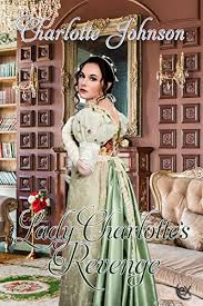 Lady Charlotte's Revenge - Kindle edition by Johnson, Charlotte. Literature  & Fiction Kindle eBooks @ Amazon.com.