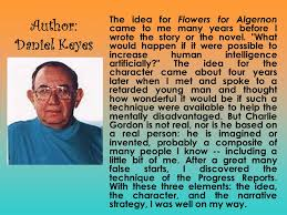 flowers for algernon by daniel keyes ppt video online  the idea for flowers for algernon came to me many years before i wrote the story