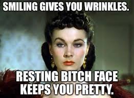 smiling gives you wrinkles resting bitch face keeps you pretty ... via Relatably.com