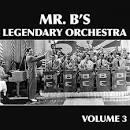 Mr. B's Legendary Orchestra, Vol. 3