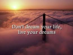 Life Is Dream Quotes Best Of Dream Quotes Don't Dream Your Life Live Your Dreams